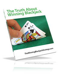 Bonus! The Truth About Winning Blackjack